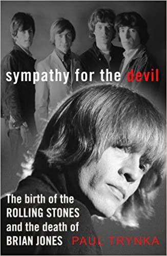Sympathy for the Devil: The Birth of the Rolling Stones and ...