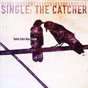 Amazon.com: The Catcher: Rohit Colin Rao: MP3 Downloads