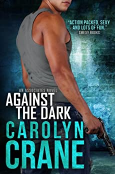 Against the Dark: The Spy's Fake Fiance (Undercover Associates Book 1) by [Crane, Carolyn, Martin, Annika]