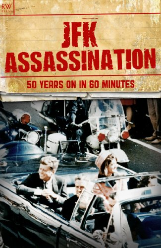 JFK Assassination: 50 Years On in 60 Minutes (History Book 3)
