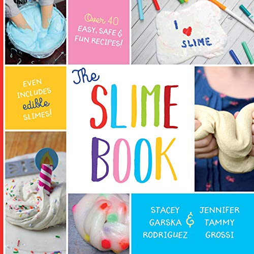 The Slime Book by Stacey G Rodriguez, Jennifer T Grossi