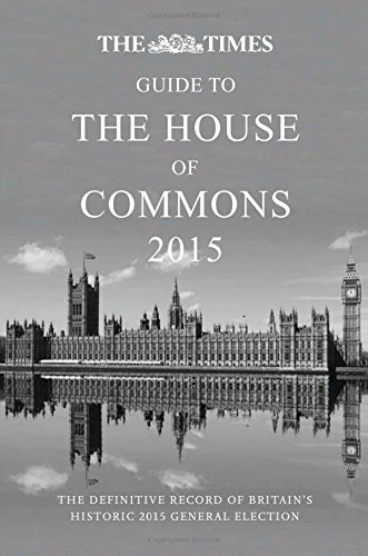 The Times Guide to the House of Commons: The Definitive Record of Britain's 2015 General Election