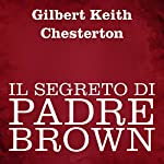 Il segreto di Padre Brown | Gilbert Keith Chesterton