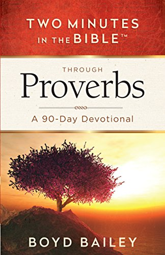 Boyds Bailey - Two Minutes in the BibleTM Through Proverbs