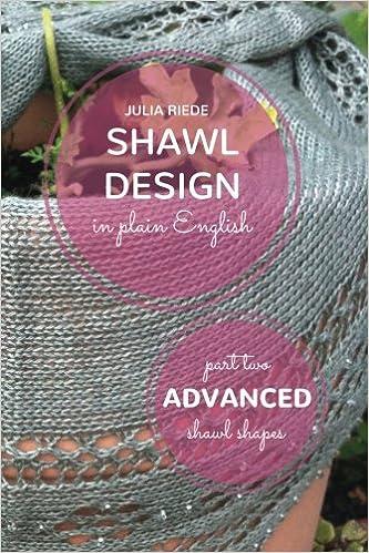 Shawl Design In Plain English Advanced Shawl Shapes How To Create