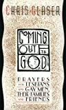 Coming Out to God: Prayers for Lesbians and Gay Men, Their Families and Friends