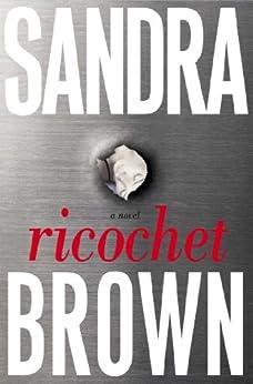 Ricochet: A Novel by [Brown, Sandra]