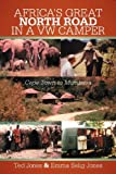 Africa's Great North Road in a Vw Camper, Ted Jones and Emma Selig Jones, 1475926952