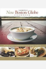 The New Boston Globe Cookbook: More than 200 Classic New England Recipes, From Clam Chowder to Pumpkin Pie Hardcover
