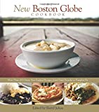 New Boston Globe Cookbook: More Than 200 Classic New England Recipes, From Clam Chowder To Pumpkin Pie