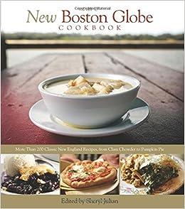The New Boston Globe Cookbook: More than 200 Classic New