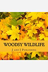 Woodsy Wildlife: An Adult Color Book Paperback