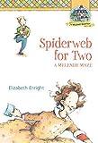 Spiderweb for Two: A Melendy Maze (Melendy Quartet)