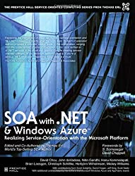 SOA with .NET (The Prentice Hall Service-Oriented Computing Series from Thomas Erl)