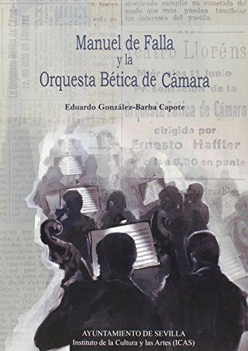 Descargar Libro Manuel De Falla Y La Orquesta Bética De Cámara Eduardo González-barba Capote