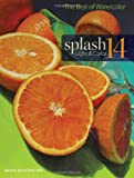 Splash 14: Light & Color (Splash: The Best of Watercolor)