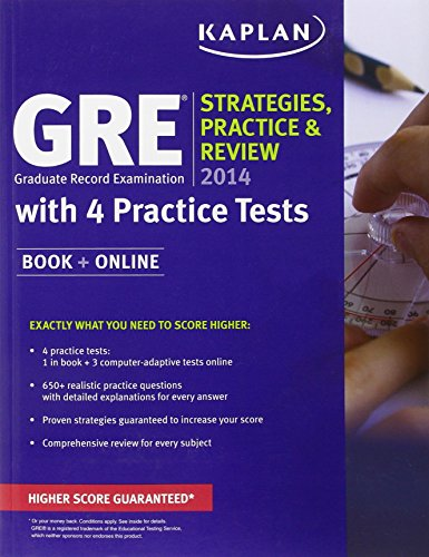 Kaplan GRE® 2014 Strategies, Practice, and Review with 4 Practice Tests: Book + Online (Kaplan GRE, Graduate Record Examination)