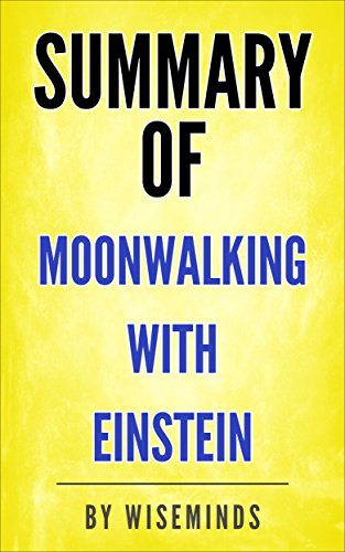 Summary, Key Ideas and Analysis of Moonwalking with Einstein by Joshua Foer