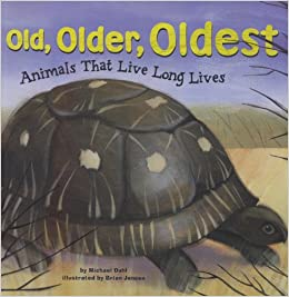 Book Old, Older, Oldest: Animals That Live Long Lives (Animal Extremes)