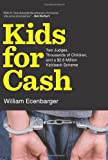 Kids for Cash, William Ecenbarger, 1595586849