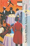 Notable African American Writers, Volume 1, The Editors of Salem Press, 1587652730