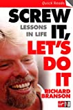 Screw It, Let's Do It: Lessons In Life...