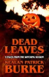 DEAD LEAVES: 9 Tales from the Witching Season (Dead Seasons Book 1)