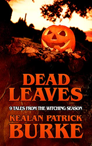 DEAD LEAVES: 9 Tales from the Witching Season (Dead Seasons Book -