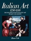 Italian Art 1250-1550, Bruce Cole, 0064301621
