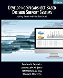 Developing Spreadsheet-Based Decision Support Systems: Using Excel and VBA for Excel, 2nd Edition, Sandra D. Eksioglu, Michelle M.H. Seref, Ravindra K. Ahuja, Wayne L. Winston, 0975914685