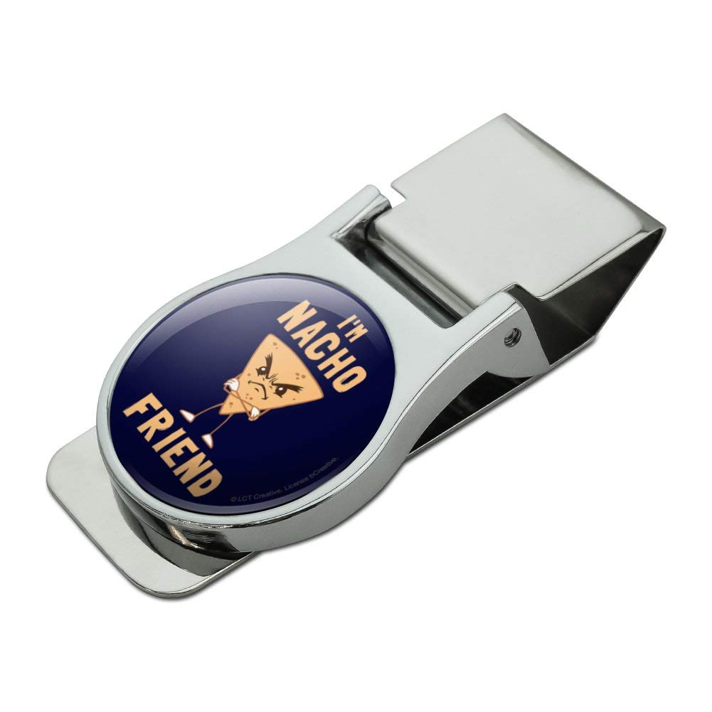 Im Nacho Friend Not Your Funny Humor Satin Chrome Plated Metal Money Clip