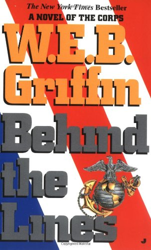 Behind The Lines by W. E. B. Griffin