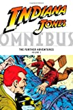 Indiana Jones Omnibus: The Further Adventures Volume 3