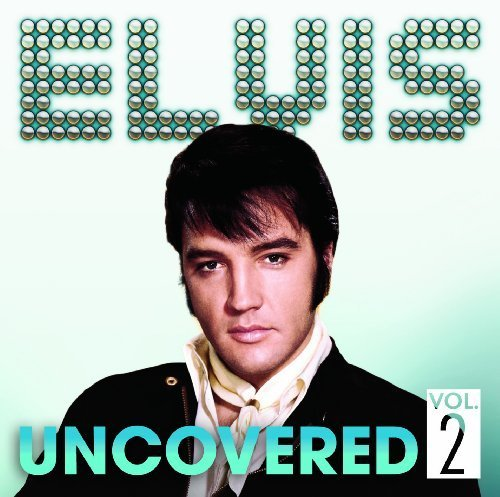 Elvis Presley - Uncovered, Vol. 2 - Zortam Music