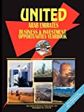 United Arab Emirates Business and Investment Opportunities Yearbook, U. S. A. Global Investment Center Staff, 0739795430