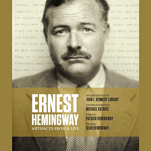 Ernest Hemingway: Artifacts From a Life by Simon & Schuster Audio