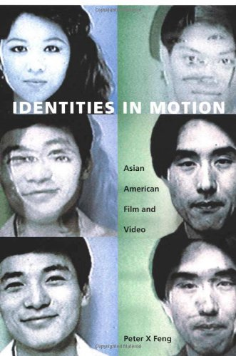 Identities in Motion: Asian American Film and Video