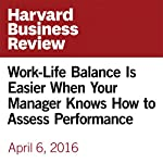 Work-Life Balance Is Easier When Your Manager Knows How to Assess Performance | Scott Behson