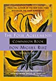 The Four Agreements Companion Book: Using the Four Agreements to Master the Dream of Your Life (Toltec Wisdom)
