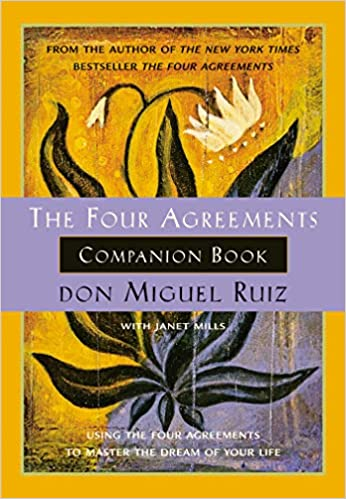 The Four Agreements Companion Book Toltec Wisdom Amazon