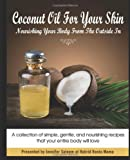 Coconut Oil for Your Skin - Nourishing Your Body from the Outside In, Jennifer Saleem, 1496072375