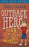 Outback Hero: Max conquers outback Australia (The Max Books Book 2)