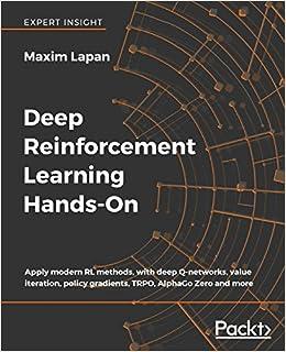 Deep Reinforcement Learning Hands-On: Apply modern RL
