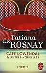 Café Lowendal et autres nouvelles par de Rosnay