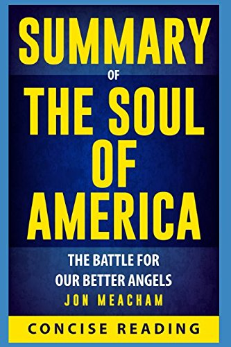 Summary of The Soul of America: The Battle for Our Better Angels By Jon Meacham