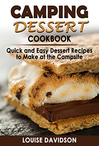 Camping Dessert Cookbook: Quick and Easy Dessert Recipes to Make at the Campsite (Camp Cooking Book 10) by [Davidson, Louise]