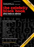 The Celebrity Black Book 2012: Over 60,000+ Accurate Celebrity Addresses for Autographs, Charity Donations, Signed Memorabilia, Celebrity Endorsements, Media Interviews and More!