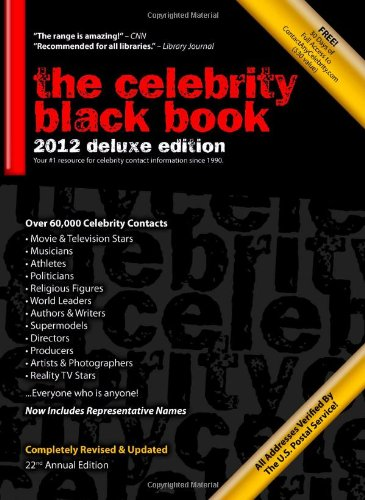 Endorsements Autograph - The Celebrity Black Book 2012: Over 60,000+ Accurate Celebrity Addresses for Autographs, Charity Donations, Signed Memorabilia, Celebrity Endorsements, Media Interviews and More!