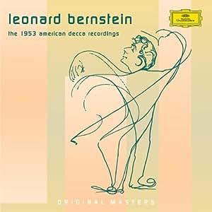 Leonard Bernstein: The 1953 American Decca Recordings