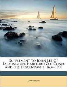 Supplement To John Lee Farmington Hartford Co Conn